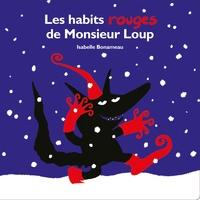 Isabelle Bonameau - Les habits rouges de Monsieur Loup.