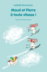 Isabelle Bonameau - Maud et Pierre à toute vitesse !.