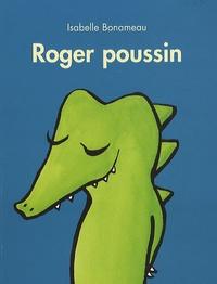 Isabelle Bonameau - Roger poussin.