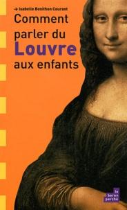Isabelle Bonithon Courant - Comment parler du Louvre aux enfants.