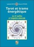 Isabelle Boos et Gérard Athias - Tarot et trame énergétique - Les 22 souffles et l'empreinte universelle.