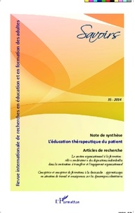 Isabelle Bosset et Etienne Bourgeois - Savoirs N° 35/2014 : L'éducation thérapeutique du patient.