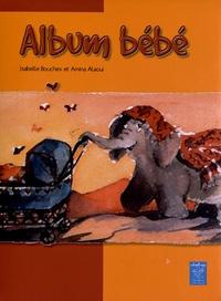 Isabelle Bouchex et Amina Alaoui - Album bébé.
