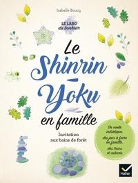 Isabelle Boucq - Le Shinrin-Yoku en famille.