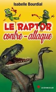 Isabelle Bourdial - Le raptor contre-attaque.