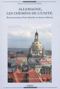 Isabelle Bourgeois - Allemagne, les chemins de l'unité - Reconstruction d'une identité en douze tableaux.