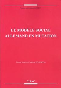 Isabelle Bourgeois - Le modèle social allemand en mutation.