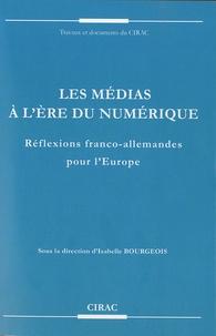 Isabelle Bourgeois - Les médias à l'heure du numérique - Réflexions franco-allemandes pour l'Europe.