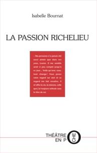 Isabelle Bournat - La passion Richelieu.