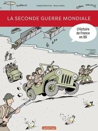 Isabelle Bournier et Bruno Heitz - L'histoire de France en BD  : La Seconde Guerre mondiale.