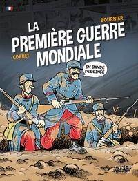 Isabelle Bournier et Sébastien Corbet - La Première Guerre mondiale en bande dessinée.