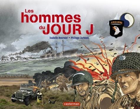 Isabelle Bournier et Philippe Jarbinet - Les hommes du jour J.