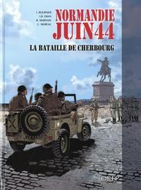 Isabelle Bournier et Jean-Blaise Djian - Normandie juin 44 Tome 7 : La bataille de Cherbourg.