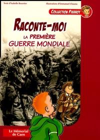 Isabelle Bournier - Raconte-moi la Première Guerre mondiale.