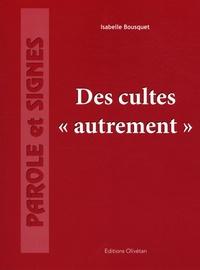 """Isabelle Bousquet - Des cultes """"autrement"""". 1 Cédérom"""