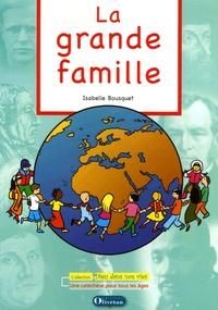 Isabelle Bousquet - La grande famille.
