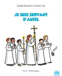 Isabelle Brennetot et Laetitia Zink - Je suis servant d'autel.