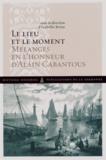 Isabelle Brian - Le lieu et le moment - Mélanges en l'honneur d'Alain Cabantous.