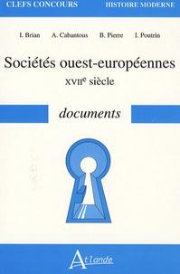 Isabelle Brian et Alain Cabantous - Sociétés ouest-européennes - XVIIe siècle documents.