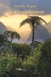 Isabelle Briand - L'île de la grande solitude - Roman historique dans les îles de Polynésie.