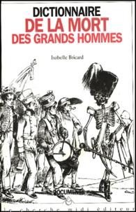 Isabelle Bricard - Dictionnaire de la mort des Grands Hommes.