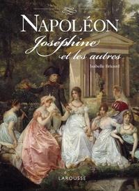 Isabelle Bricard - Napoléon, Joséphine et les autres.