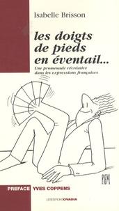 Isabelle Brisson - Les doigts de pieds en éventail... - Une promenade récréative dans les expressions françaises.