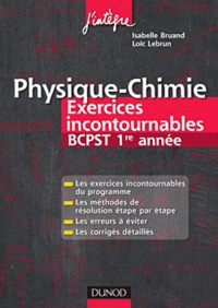 Isabelle Bruand-Côte et Loïc Lebrun - Physique-Chimie Exercices incontournables BCPST 1e année.