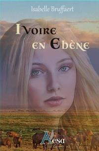 Isabelle Bruffaert - Ivoire en Ebène.