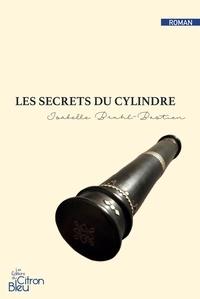 Isabelle Bruhl-Bastien - Les secrets du cylindre.