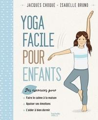 Isabelle Bruno - Le yoga facile pour les enfants.