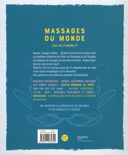 Massages du monde. Ayurvédique, Suédois, Californien, Lomi Lomi, Shiatsu, Réflexologie...