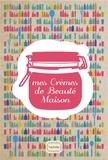 Isabelle Bruno - Mes Crèmes de Beauté.