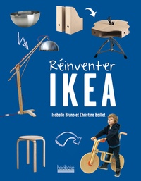 Isabelle Bruno et Christine Baillet - Réinventer Ikea.