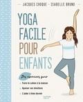 Isabelle Bruno et Jacques Choque - Yoga facile pour les enfants.
