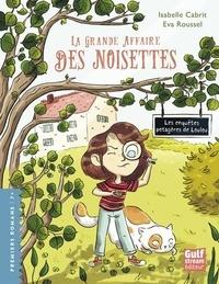 Isabelle Cabrit et Eva Roussel - Les enquêtes potagères de Loulou  : La grande affaire des noisettes.