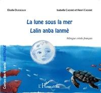 Corridashivernales.be La lune sous la mer - Lalin anba lanmè - Conte bilingue créole-français Image