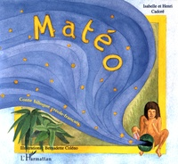 Isabelle Cadoré et Henri Cadoré - Matéo - Edition bilingue français-créole.