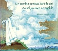 Isabelle Cadoré et Henri Cadoré - Un terrible combat dans le ciel - Edition bilingue français-créole.
