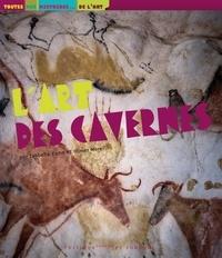 Isabelle Cahn et Olivier Morel - L'art des cavernes.