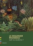 Isabelle Cahn - Le Douanier Rousseau - Naïf ou moderne ?.