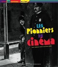 Isabelle Cahn et Olivier Morel - Les pionniers du cinéma.