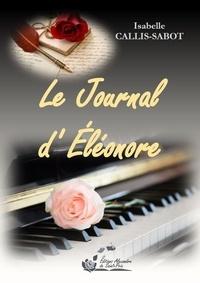 Isabelle Callis-Sabot - Le journal d'Eléonore.