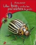 Isabelle Calmets - Lutter bio contre les parasites du jardin.