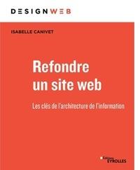 Isabelle Canivet - Refondre un site web - Les clés de l'architecture de l'information.