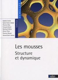 Isabelle Cantat et Sylvie Cohen-Addad - Les mousses - Structure et dynamique.