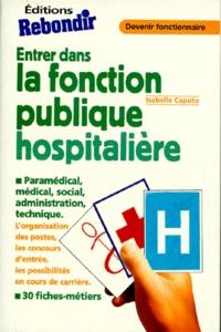 Isabelle Caputo - Entrer dans la fonction publique hospitalière.