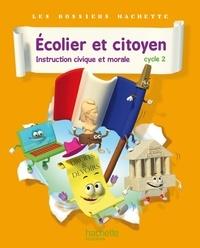 Isabelle Carlier et Angélique Le Van Gong - Ecolier et citoyen, Instruction civique et morale Cycle 2.