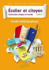 Isabelle Carlier et Angélique Le Van Gong - Ecolier et citoyen, Instruction civique et morale Cycle 2 - Guide pédagogique.