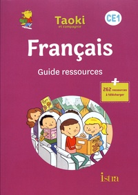 Isabelle Carlier et Angélique Le Van Gong - Françaos CE1 Taoki et compagnie - Guide ressources.